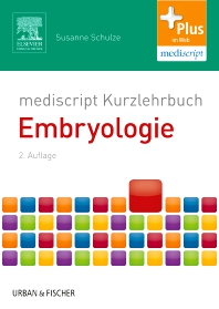 mediscript Kurzlehrbuch Embryologie - 2nd Edition - ISBN: 9783437417047, 9783437293108