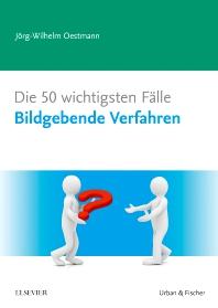 Die 50 wichtigsten Fälle Bildgebende Verfahren - 1st Edition - ISBN: 9783437417092, 9783437295737