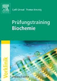 Prüfungstraining Biochemie - 1st Edition - ISBN: 9783437417757, 9783437291876