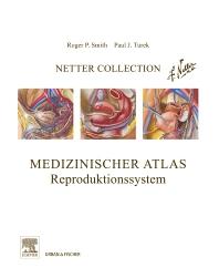Netter Collection, Medizinischer Atlas, Reproduktionssystem - 1st Edition - ISBN: 9783437417955, 9783437596582