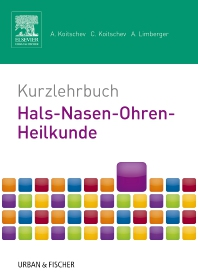 Kurzlehrbuch Hals-Nasen-Ohren-Heilkunde - 1st Edition - ISBN: 9783437421921, 9783437293559