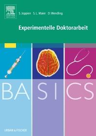 BASICS Experimentelle Doktorarbeit - 1st Edition - ISBN: 9783437426964, 9783437596377