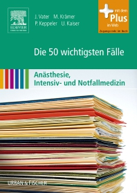Cover image for Die 50 wichtigsten Fälle Anästhesie, Intensiv- und Notfallmedizin