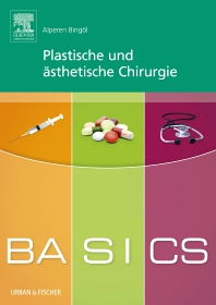 BASICS Plastische und ästhetische Chirurgie - 1st Edition - ISBN: 9783437428067, 9783437296444