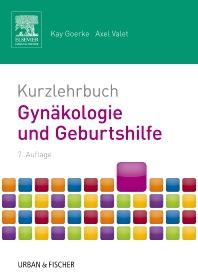 Kurzlehrbuch Gynäkologie und Geburtshilfe - 7th Edition - ISBN: 9783437428135, 9783437168437