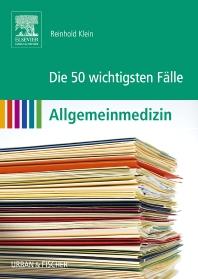 Die 50 wichtigsten Fälle Allgemeinmedizin - 1st Edition - ISBN: 9783437431562, 9783437592010
