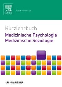 Kurzlehrbuch Medizinische Psychologie - Medizinische Soziologie - 1st Edition - ISBN: 9783437432125, 9783437293306