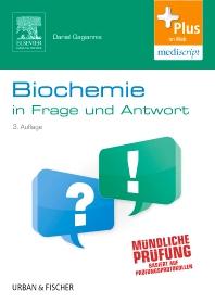 Biochemie in Frage und Antwort - 3rd Edition - ISBN: 9783437432422, 9783437168444