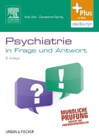 Psychiatrie in Frage und Antwort - 8th Edition - ISBN: 9783437434136, 9783437592508