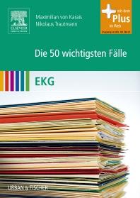 Die 50 wichtigsten Fälle EKG - 1st Edition - ISBN: 9783437439605, 9783437597664