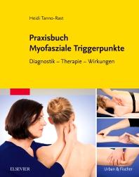 Praxisbuch Myofasziale Triggerpunkte - 1st Edition - ISBN: 9783437450327, 9783437296468