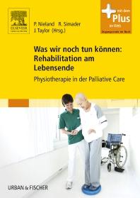 Was wir noch tun können: Rehabilitation am Lebensende - 1st Edition - ISBN: 9783437451010, 9783437168253
