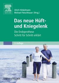 Das neue Hüft- und Kniegelenk - 3rd Edition - ISBN: 9783437471926, 9783437293078
