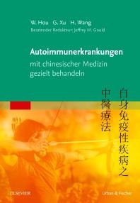 Autoimmunerkrankungen mit chinesischer Medizin gezielt behandeln - 1st Edition - ISBN: 9783437552724, 9783437298271