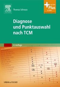 Diagnose und Punktauswahl nach TCM - 4th Edition - ISBN: 9783437560026, 9783437594762