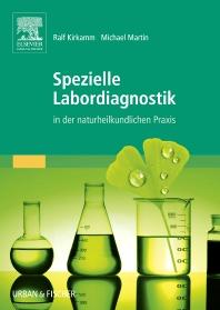 Spezielle Labordiagnostik in der naturheilkundlichen Praxis - 1st Edition - ISBN: 9783437563232, 9783437296246