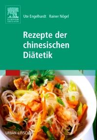 Rezepte der chinesischen Diätetik - 1st Edition - ISBN: 9783437573705, 9783437595110