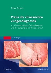 Praxis der chinesischen Zungendiagnostik - 2nd Edition - ISBN: 9783437578212, 9783437187964