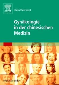 Gynäkologie in der chinesischen Medizin - 1st Edition - ISBN: 9783437578809, 9783437167263