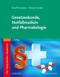 Cover image for Die Heilpraktiker-Akademie. Gesetzeskunde, Notfallmedizin und Pharmakologie