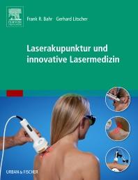 Laserakupunktur und innovative Lasermedizin - 1st Edition - ISBN: 9783437582752, 9783437168970