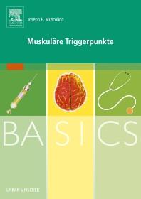 Basics Muskuläre Triggerpunkte - 1st Edition - ISBN: 9783437587108, 9783437593437