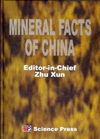 Mineral Facts of China, 1st Edition,Xun Zhu,ISBN9787030102034