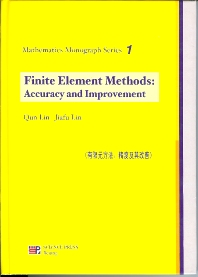 Finite Element Methods: Accuracy and Improvement, 1st Edition,Qun Lin,Jiafu Lin,ISBN9787030166562