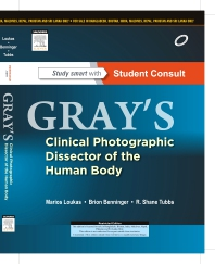 Cover image for Gray's Clinical Photographic Dissector of the Human Body, with STUDENT CONSULT Online Access, 1e