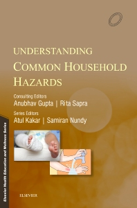Understanding Common Household Hazards - 1st Edition - ISBN: 9788131247723, 9788131247907