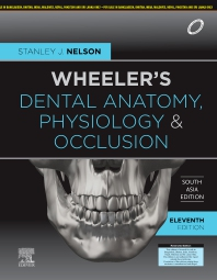 Wheeler's Dental Anatomy, Physiology and Occlusion, 11e, South Asia Edition - 11th Edition - ISBN: 9788131262177