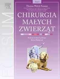 Chirurgia małych zwierząt. Tom 1 - 1st Edition - ISBN: 9788376090467, 9788376094403