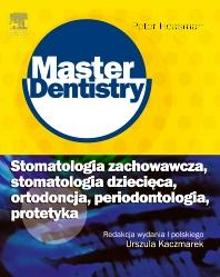 Stomatologia zachowawcza, stomatologia dziecieca, ortodoncja, periodontologia, protetyka. Seria Master Dentistry - 1st Edition - ISBN: 9788376092003, 9788376092348