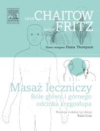 Cover image for Masaż leczniczy.Bóle głowy i górnego odcinka kręgosłupa