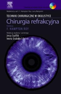 Chirurgia refrakcyjna. Seria Techniki Chirurgiczne w Okulistyce - 1st Edition - ISBN: 9788376092461, 9788376095219
