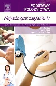 Cover image for Podstawy Położnictwa. Najważniejsze zagadnienia