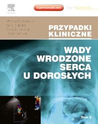 Wady wrodzone serca u dorosłych. Seria Przypadki Kliniczne. Tom 2 - 1st Edition - ISBN: 9788376093659, 9788376095790