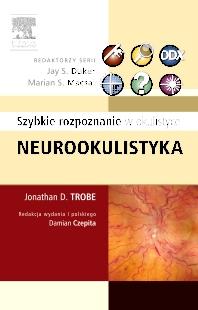 Neurookulistyka. Szybkie rozpoznanie w okulistyce - 1st Edition - ISBN: 9788376093765, 9788376095905