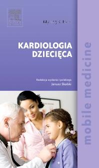 Cover image for Kardiologia dziecięca. Seria Mobile Medicine