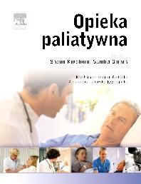 Opieka paliatywna - 1st Edition - ISBN: 9788376093857, 9788376096445