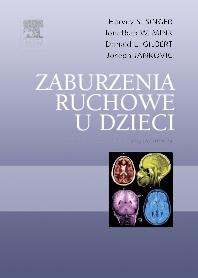 Zaburzenia ruchowe u dzieci - 1st Edition - ISBN: 9788376093932, 9788376096124
