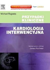 Kardiologia interwencyjna. Seria Przypadki Kliniczne - 1st Edition - ISBN: 9788376095110
