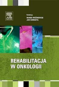 Rehabilitacja w onkologii, 1st Edition,Marek Wozniewski,ISBN9788376095561