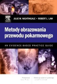 Metody obrazowania przewodu pokarmowego. An Evidence-Based Practice Guide - 1st Edition - ISBN: 9788376095943, 9788376096247