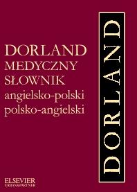 Dorland Medyczny słownik angielsko-polski, polsko-angielski - 1st Edition - ISBN: 9788376096049, 9788376095073