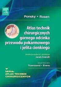 Atlas technik chirurgicznych górnego odcinka przewodu pokarmowego i jelita cienkiego - 1st Edition - ISBN: 9788376096421