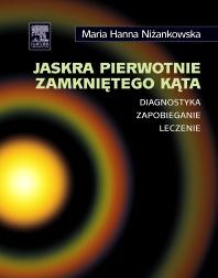 Jaskra pierwotnie zamkniętego kąta. Diagnostyka, zapobieganie, leczenie - 1st Edition - ISBN: 9788376096568, 9788376096520