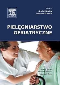 Pielęgniarstwo geriatryczne - 1st Edition - ISBN: 9788376096629
