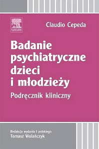 Badanie psychiatryczne dzieci i młodzieży. Podręcznik kliniczny - 1st Edition - ISBN: 9788376096636