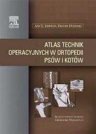 Cover image for Atlas technik operacyjnych w ortopedii psów i kotów